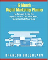 12 Month Digital Marketing Planner napisao je Brandon Breshears