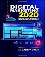 Digital Marketing 2020: Grow Your Business With Digital Marketing napisao Danny Star
