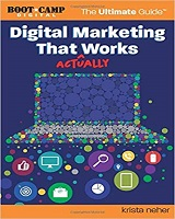 Knjiga Digital Marketing That Actually Works the Ultimate Guide autorke Kriste Neher