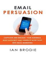 Ian Brodie napisao knjigu Email Persuasion