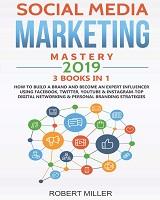 Social Media Marketing Mastery 2019 autora Robert Miller
