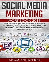 Knjiga Social Media Marketing Workbook 2019 autora Adama Schaffnera